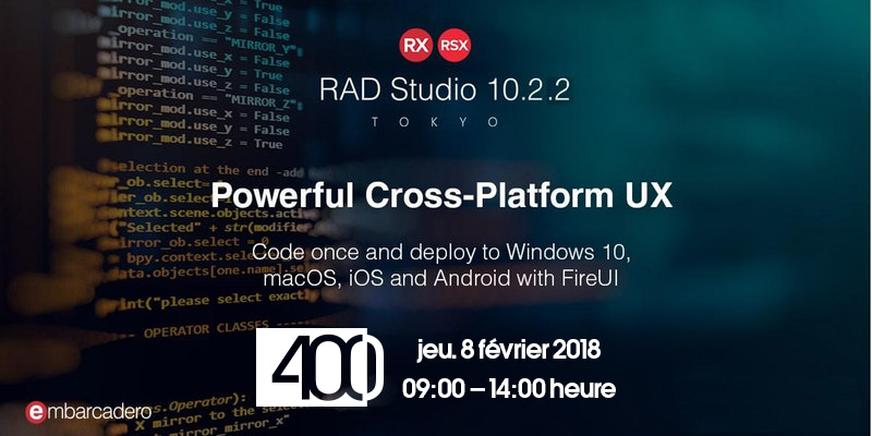 Powerful Cross-Platform UX le 8 février 2018 au 400 - Démonstration DELPHI et C++ Builder